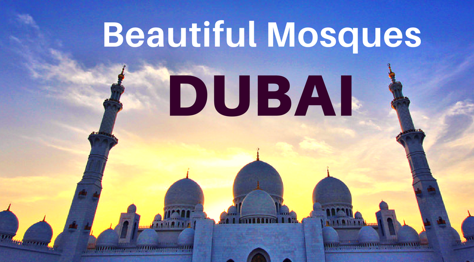 Dubai's Most Beautiful Mosques