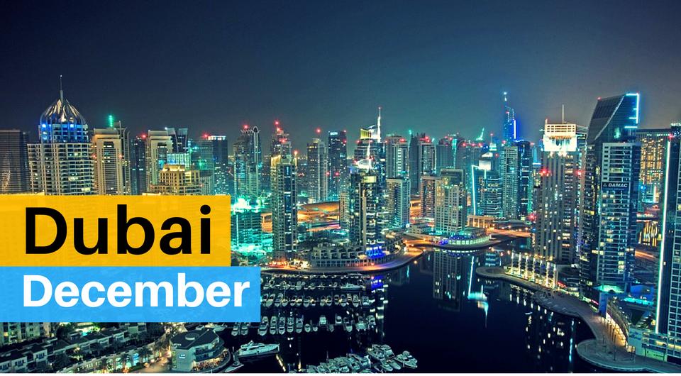 Experience Dubai In December Best Times To Visit Dubai
