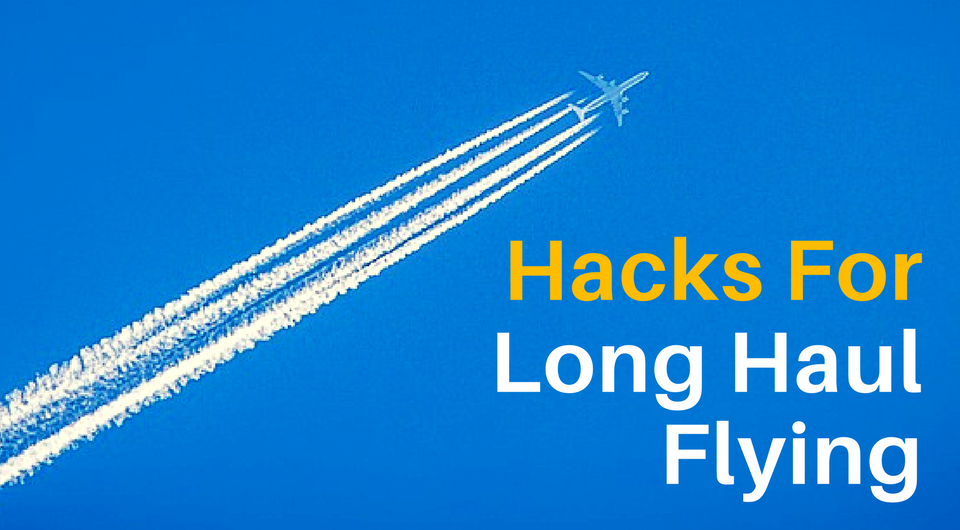 5 Awesome Hacks For Long-Haul Flying