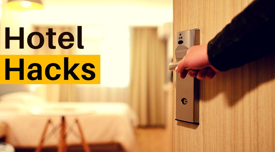 5 Awesome Hotel Hacks