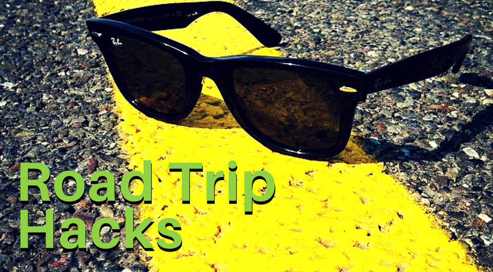 5 Awesome Road Trip Hacks