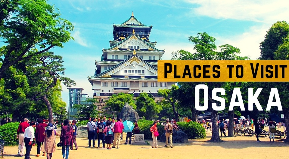 10 Best Places To Visit In Osaka