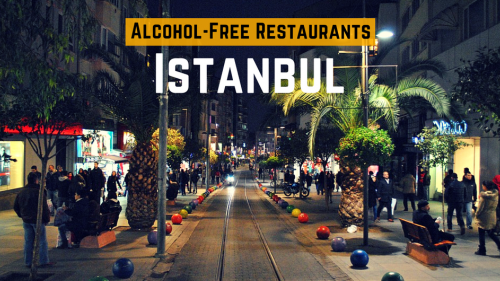 9 Alcohol-Free Restaurants in Istanbul