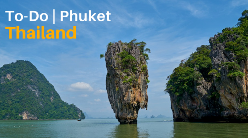 8 Things You Must-See and Do in Phuket, Thailand