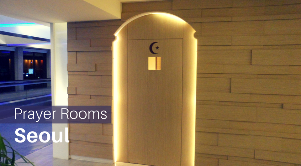 5 Prayer Rooms in Seoul - For the Muslim Traveler
