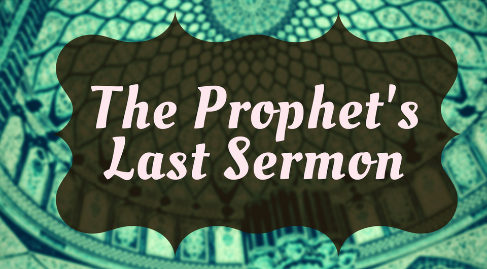 The Prophet's Message Of Peace - The Last Sermon