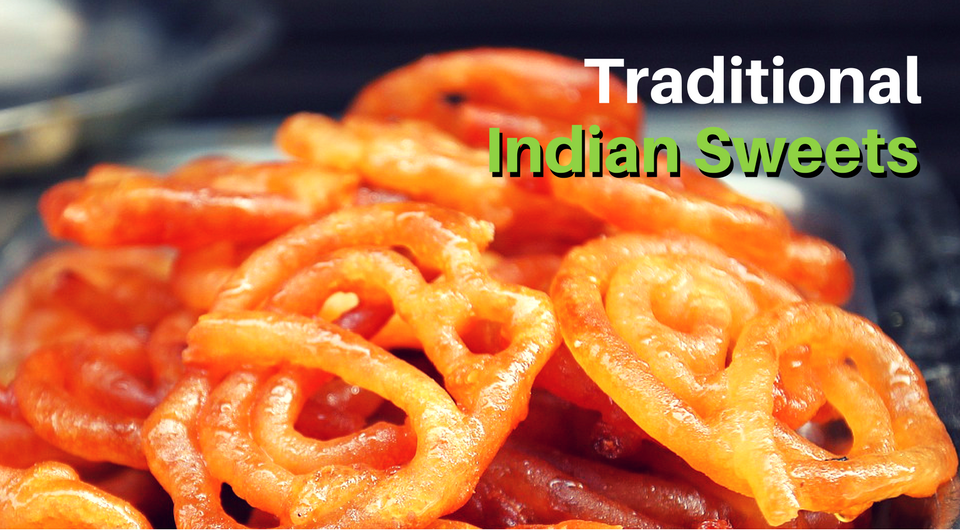 18 Must-try Traditional Indian Sweets