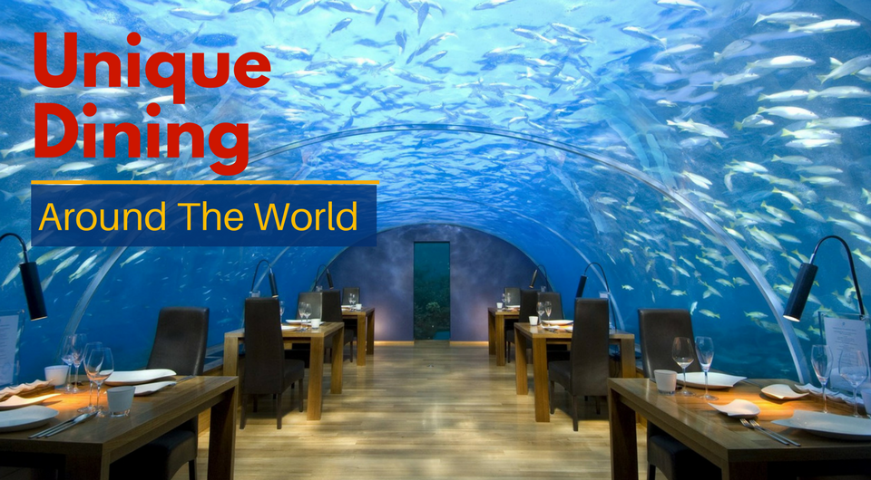 10 Unique Dining Experiences Around The World