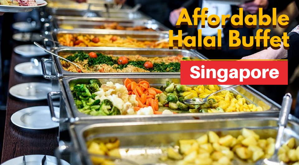 Affordable Must Try Halal Buffets In Singapore Find Halal Food Near Me