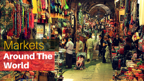 Markets Around the World you Have to Visit at Least Once