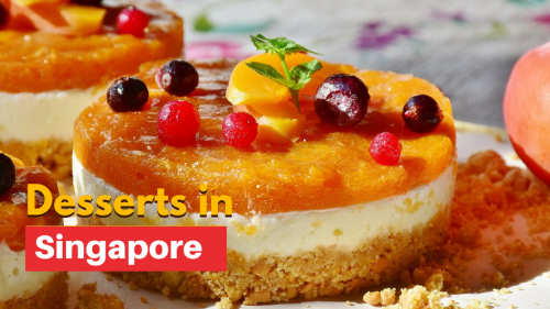 11 Desserts You Must Try in Singapore