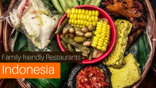 6 Family-Friendly Restaurants in Indonesia For Get-Togethers