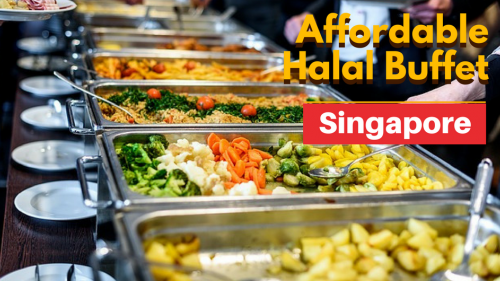 7 Affordable must Try Halal Buffets in Singapore