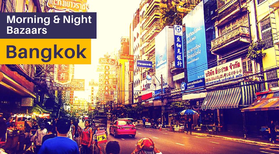 Bangkok's Night Markets & Morning Bazaars