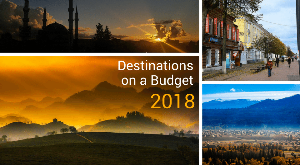 7 Best Destinations on a Budget for 2018