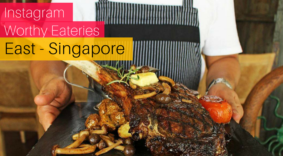 8 Instagram-Worthy Eateries in the East - Singapore
