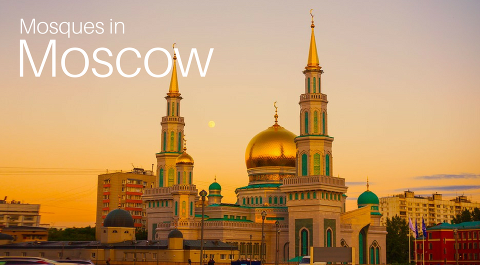 Mosques in Moscow - Where to Pray?