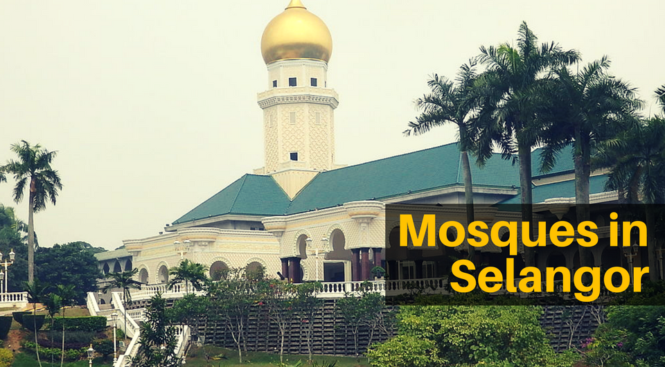 5 Mosques to visit in Selangor