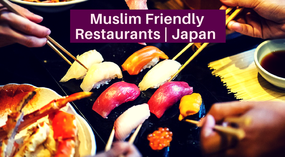 City-Hopping In Japan Real Soon? You Don't Want To Miss These Top-Rated Muslim-Friendly Restaurants!