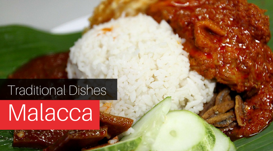 8 Mouthwatering Traditional Local Dishes in Malacca