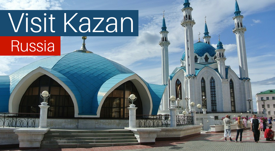 5 Reasons to visit Kazan, Russia