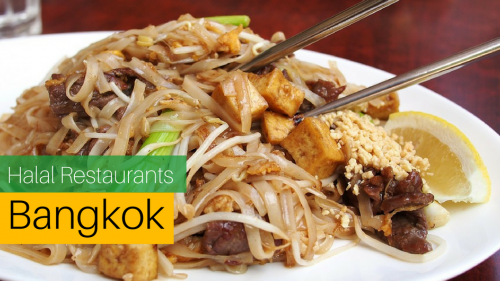 The 7 Top Halal-Friendly Restaurants in Bangkok, Thailand