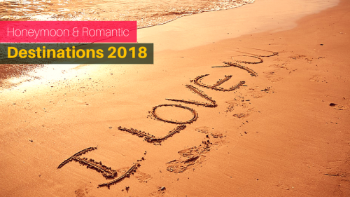 9 Best Honeymoon Destinations & Romantic Vacations 2018