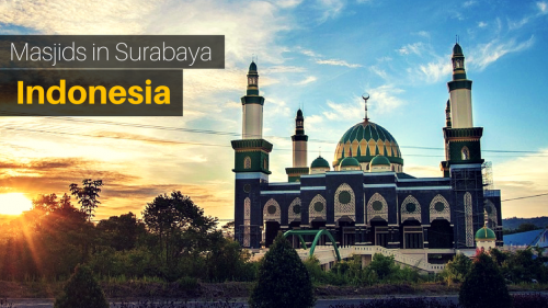 Visit These Amazing Mosques in Surabaya - Indonesia