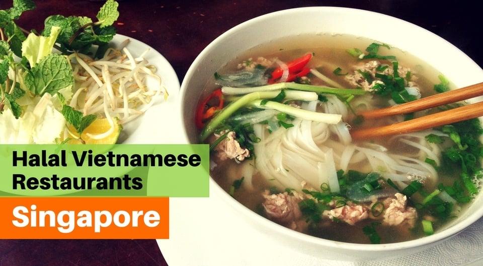 Halal Pho in Singapore - Top 4 Halal Vietnamese Restaurants