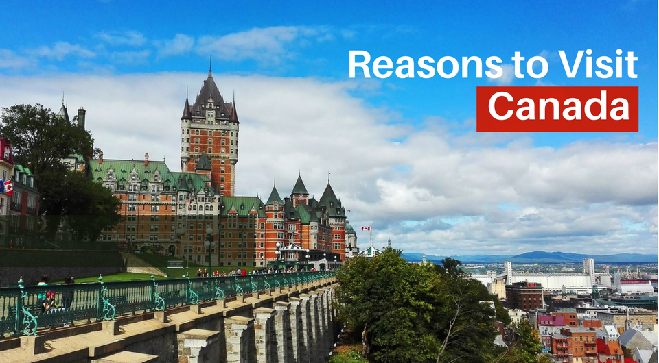The Top 7 Reasons to Visit Canada