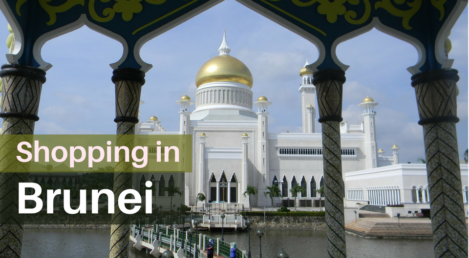Top 5 Places to Shop in Brunei, Bandar Seri Begawan - A Muslim Shopper's Guide