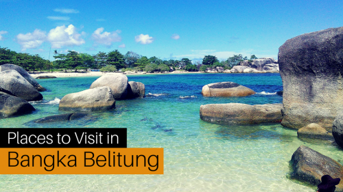 Top Places to Visit in Bangka Belitung Before They Get Famous