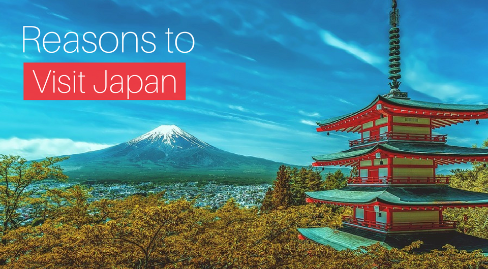 9 Reasons Japan Should be on your Bucket List 2018