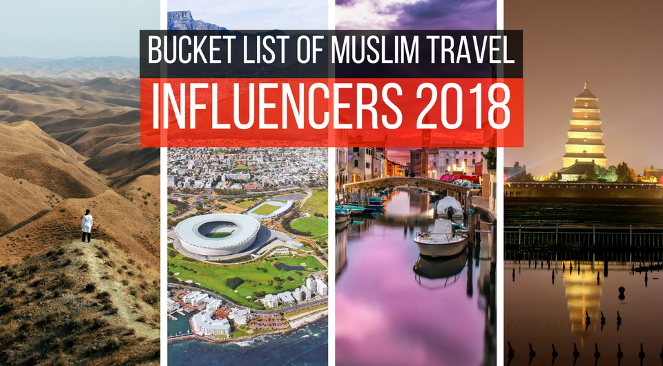 Top Travel Destinations in 2018 on the Bucket List of Muslim Travel Influencers