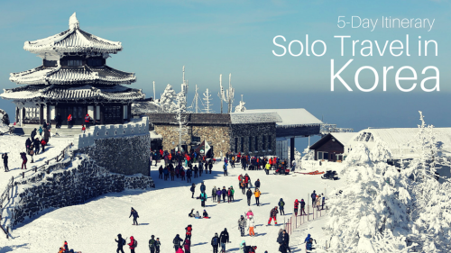 5-Day Itinerary for Solo Travel in Korea
