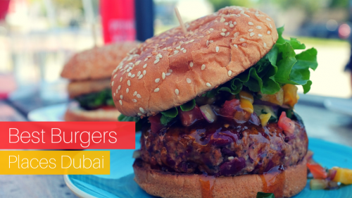 7 of the Best Burgers in Dubai