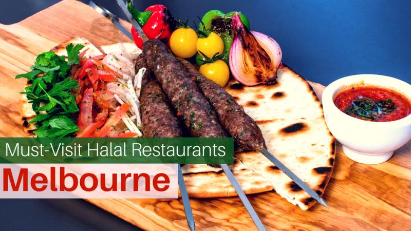 7 Must Visit Halal Restaurants In Melbourne