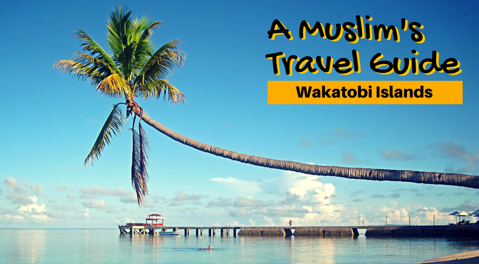 A Muslim's Travel Guide to Wakatobi Islands, Indonesia