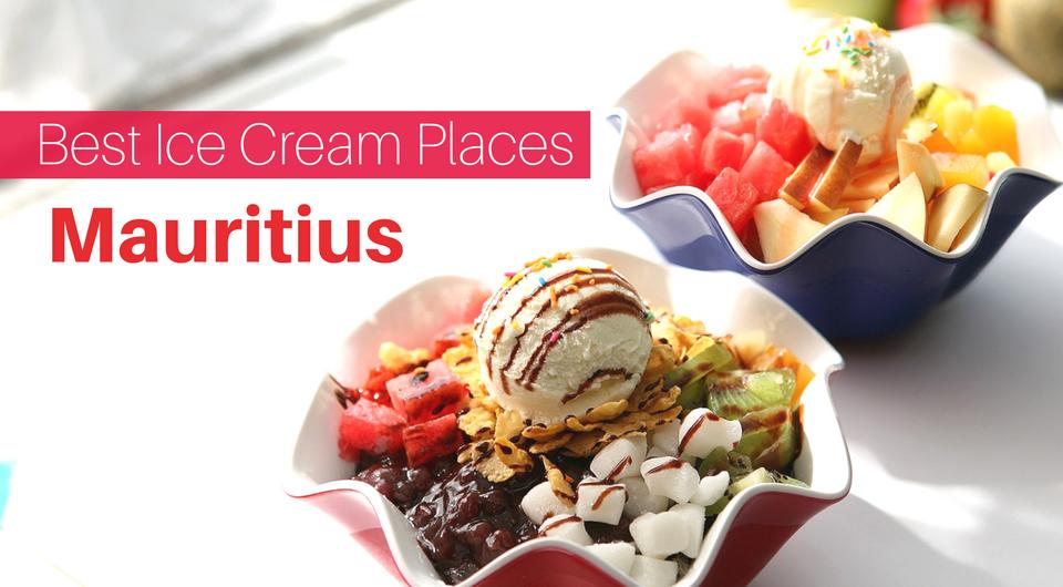 The 5 Best Ice Cream Places in Mauritius