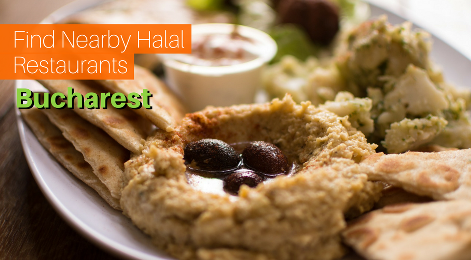 7 Must Visit Halal Restaurants Near You In Bucharest Halal