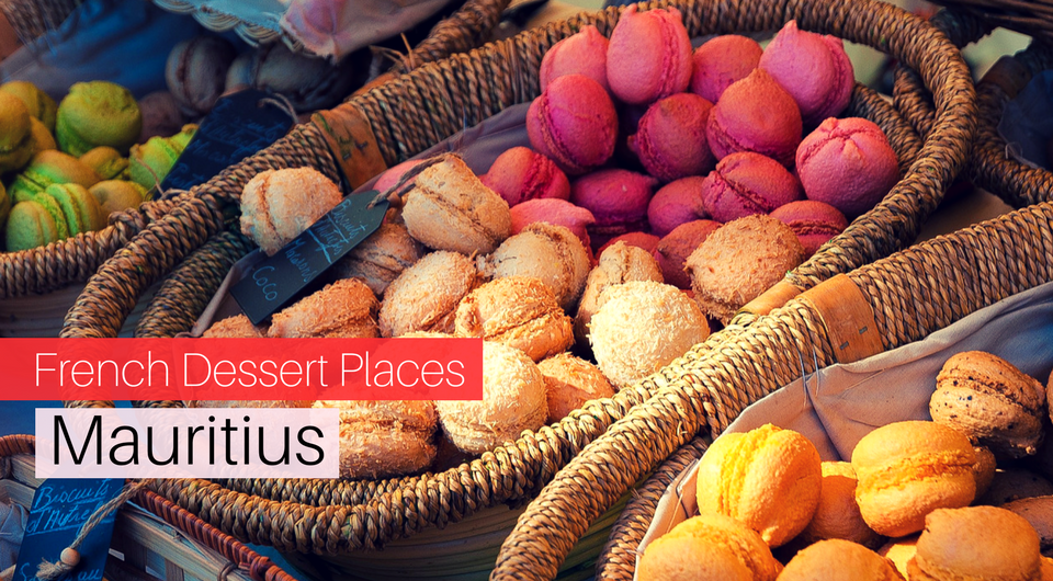 5 Best French Dessert Places in Mauritius