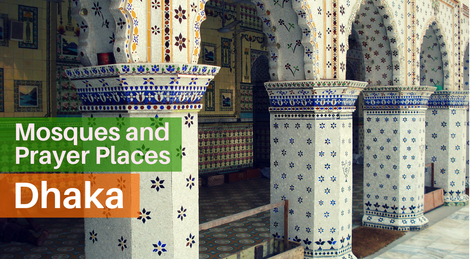 9 Must-Visit Mosques in Dhaka
