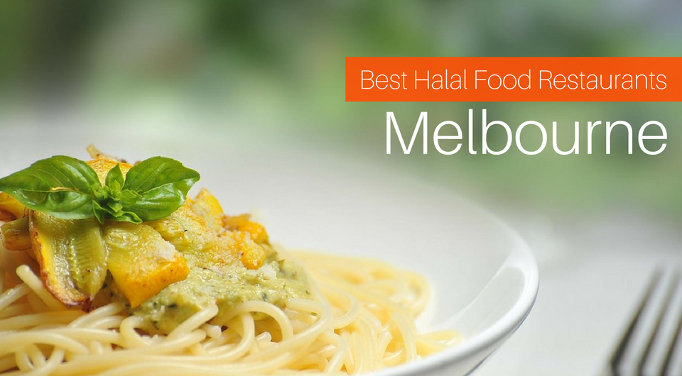 7 Best Halal Food Restaurants in Melbourne