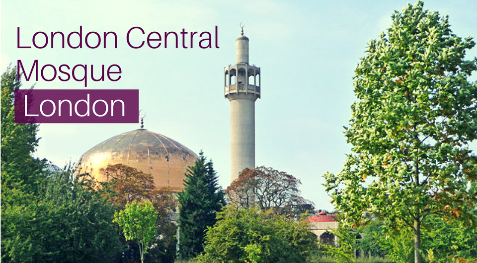 A Guide to London Central Mosque