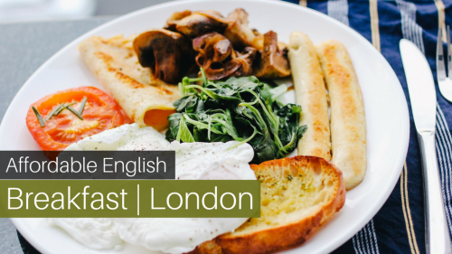 A Guide to Getting your English Breakfast Fix in London
