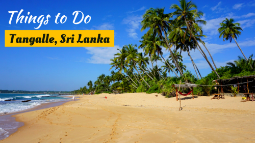 5 Things to Do in Tangalle, Sri Lanka