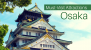 4 Attractions Sure to Complete your Trip to Osaka