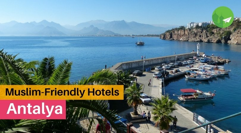 4 Muslim-Friendly Hotels & Resorts in Antalya