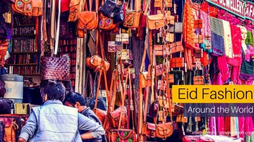 Eid Fashion Around the World