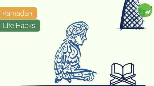 5 Ramadan Life Hacks